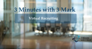 3 Minutes with 3 Mark - Virtual Recruiting Among COVID – 19 - by Johnathon Bunch